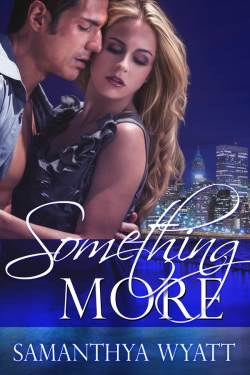 Something More, a contemporary romance by Samanthya Wyatt
