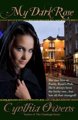 My Dark Rose, An Irish Historical Romance by Cynthia Owens
