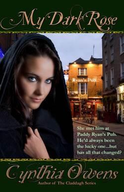 My Dark Rose, An Irish Historical Romance by Cynthia Owens