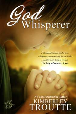 God Whisperer, an inspirational romantic suspense by Kimberley Troutte