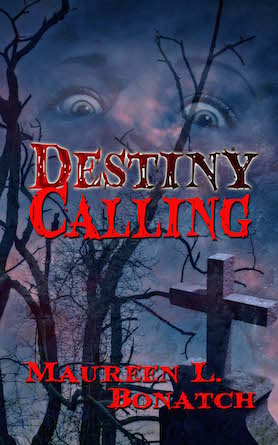 Destiny Calling, a paranormal romance  by Maureen L. Bonatch