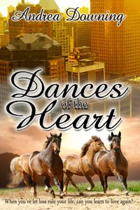 Dances of the Heart, a contemporary women's fiction romance by Andrea Downing