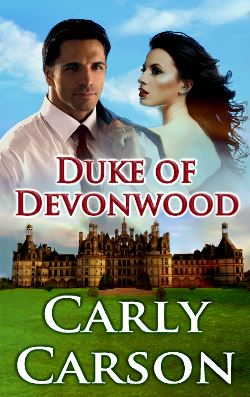Duke of Devonwood, a contemporary romance by Carly Carson