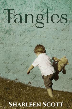 Tangles, a contemporary fiction novel by Sharleen Scott
