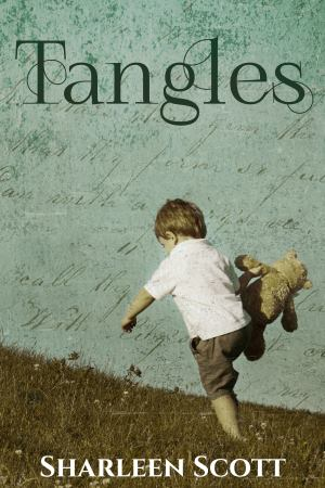 Tangles, a contemporary fiction novel by Sharleen Scott