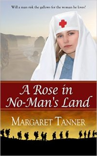 A Rose in No-Man's Land, a historical romance by Margaret Tanner