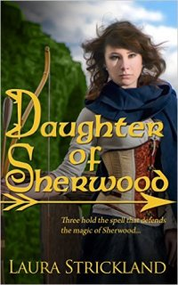 Daughter of Sherwood, a historical romance by Laura Strickland