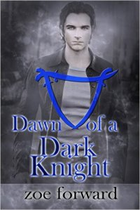 Dawn of a Dark Knight, a paranormal romance by Zoe Forward