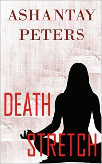 Death Stretch, a romantic suspense by Ashantay Peters