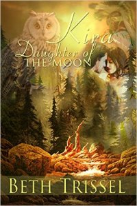 Kira, Daughter of the Moon, a historical romance by Beth Trissel