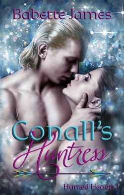 Conall's Huntress, a fantasy romance short story by Babette James