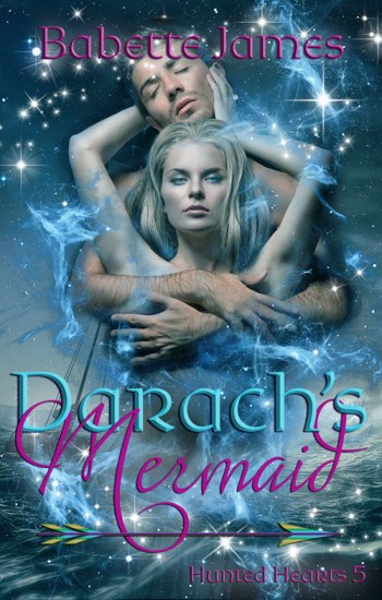Darach's Mermaid, a Fantasy Romance novella by Babette James