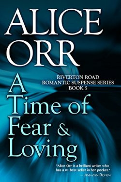 A Time Of Fear & Loving, a romantic suspense by Alice Orr