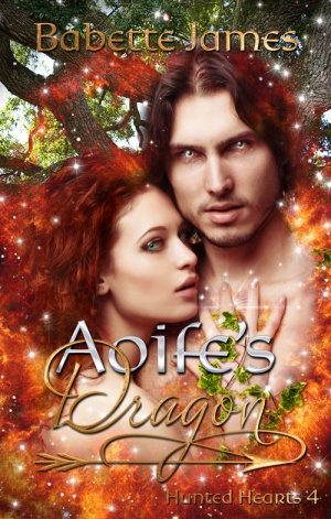 Aoife's Dragon, a fantasy romance by Babette James