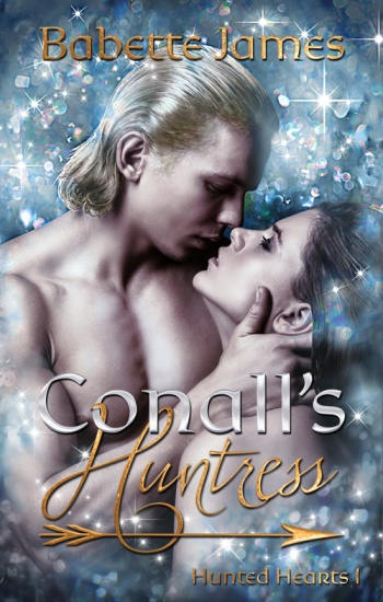 Conall's Huntress, a fantasy romance by Babette James