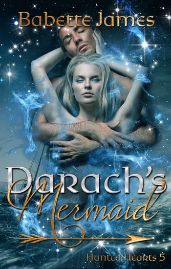 Darach's Mermaid, a fantasy romance by Babette James