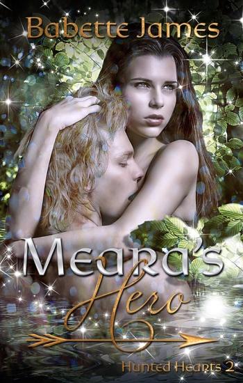 Meara's Hero, a fantasy romance by Babette James